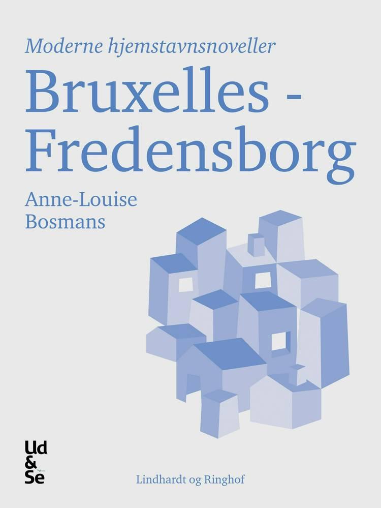 Bruxelles - Fredensborg af Anne-Louise Bosmans