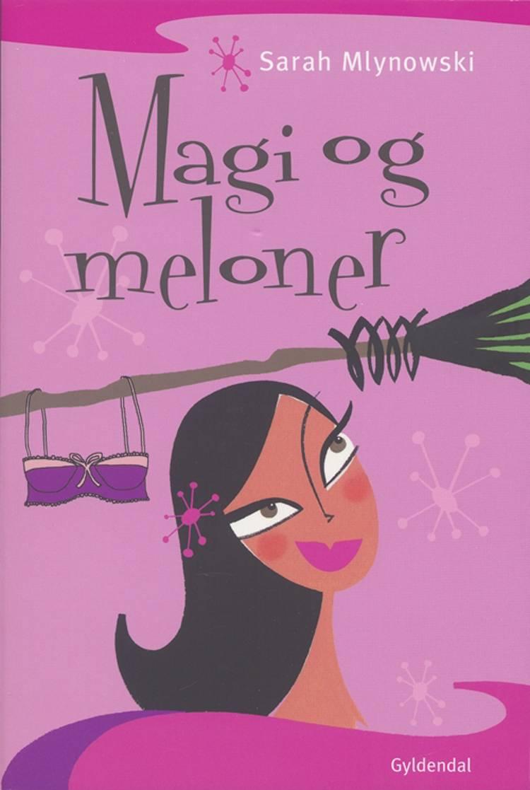 Magi og meloner af Sarah Mlynowski