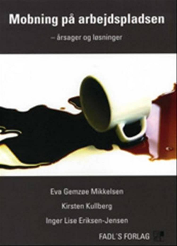 Mobning på arbejdspladsen af Inger Lise Eriksen-Jensen, Kirsten Kullberg og Eva Gemzøe Mikkelsen