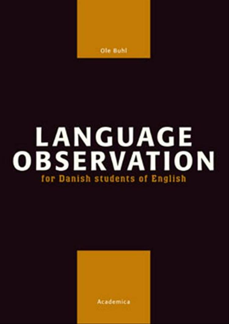 Language observation - for Danish students in English af Ole Buhl