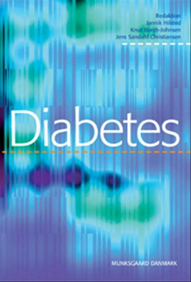 Diabetes af Knut Borch-Johnsen, Jens Sandahl Christiansen, Jannik Hilsted, Anders Green, Annamaria Giraldi og Allan Vaag m.fl.