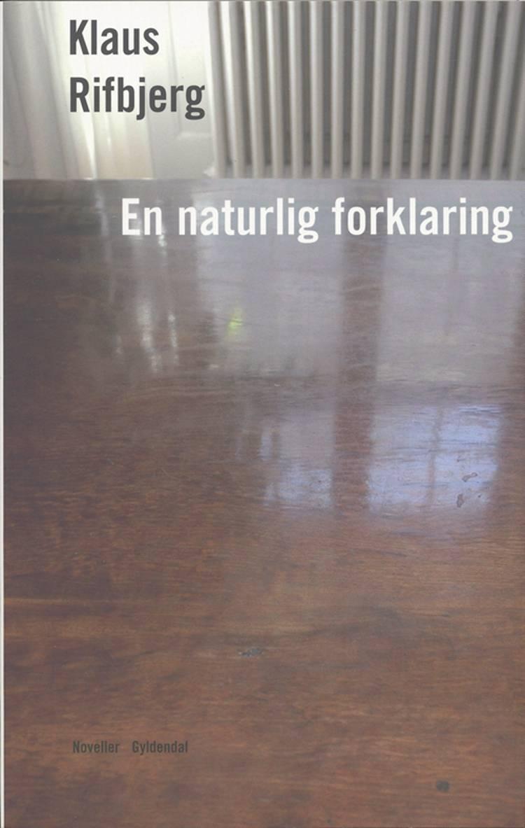 En naturlig forklaring af Klaus Rifbjerg