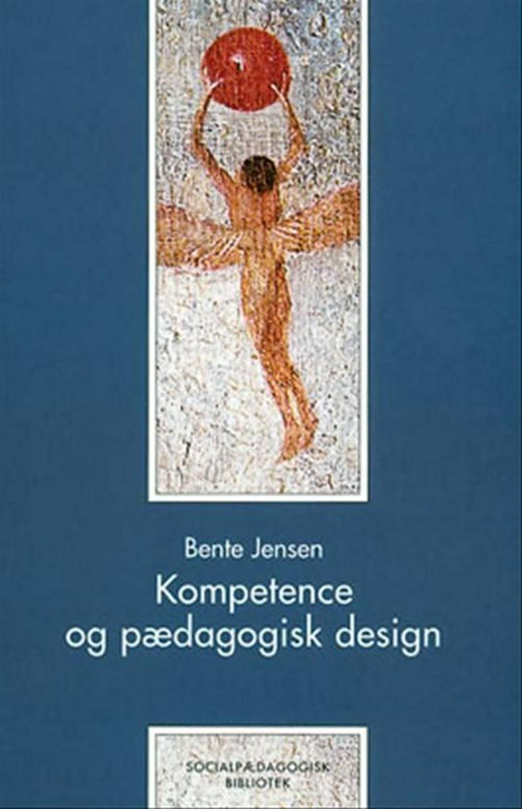 Kompetence og pædagogisk design af Bente Jensen