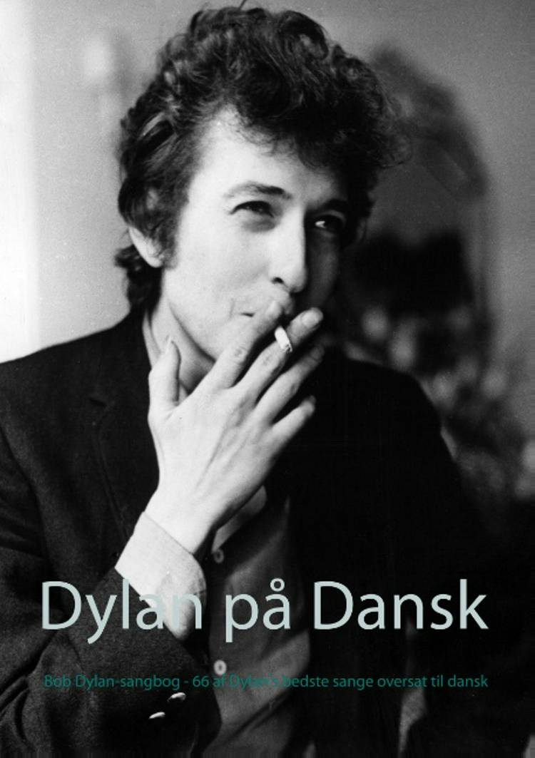 Dylan på dansk af Bob Dylan og Jep Loft