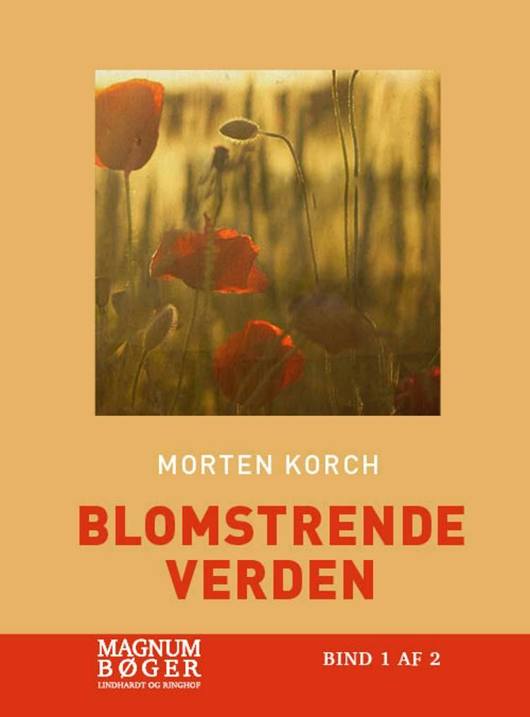 Blomstrende verden (Storskrift) af Morten Korch