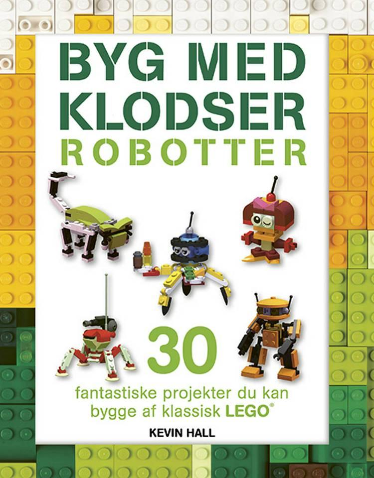 Byg med klodser: Robotter af Kevin Hall