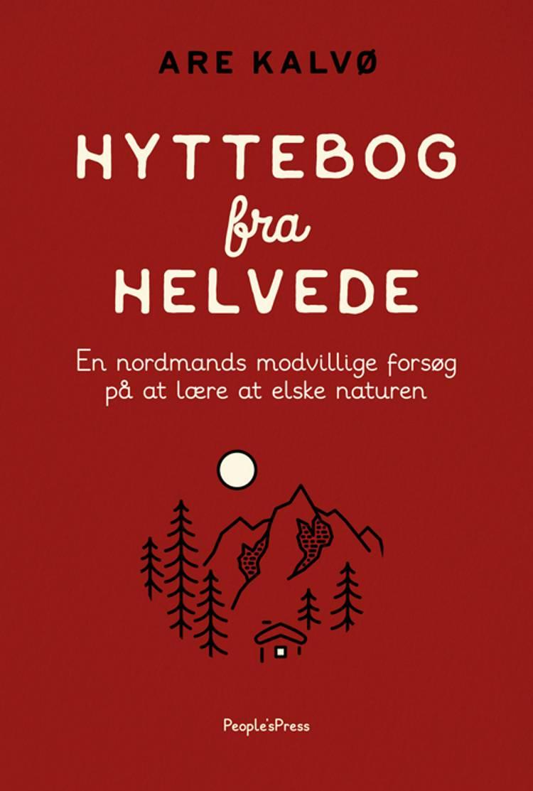 Hyttebog fra helvede af Are Kalvø