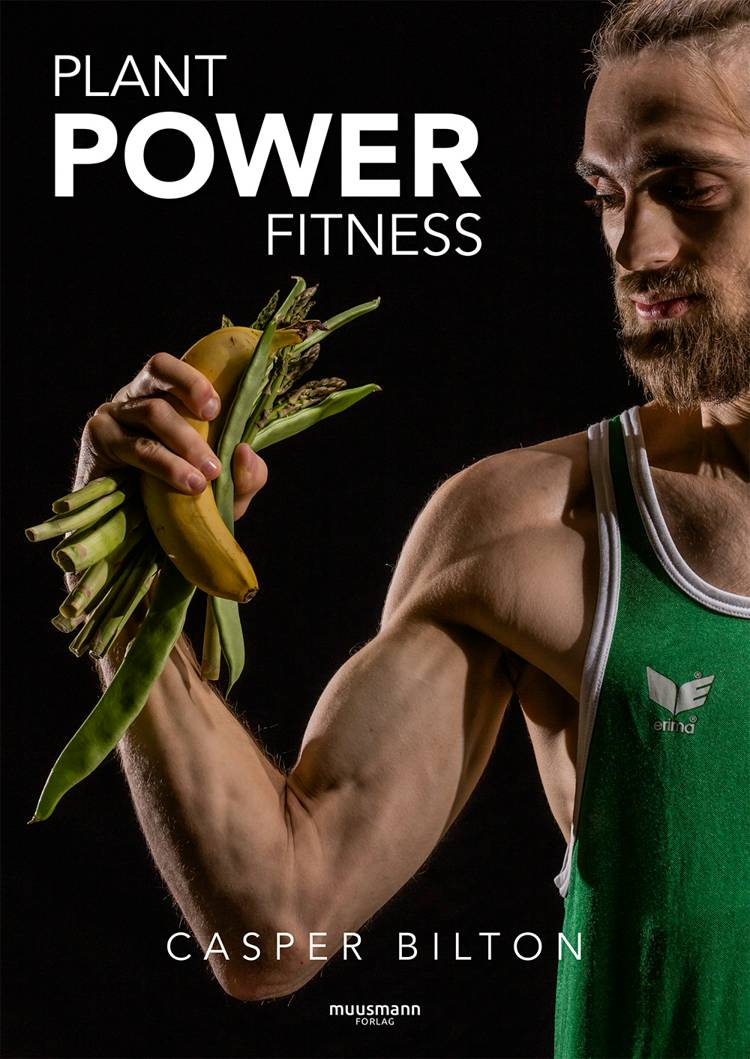 Plant Power Fitness af Casper Bilton