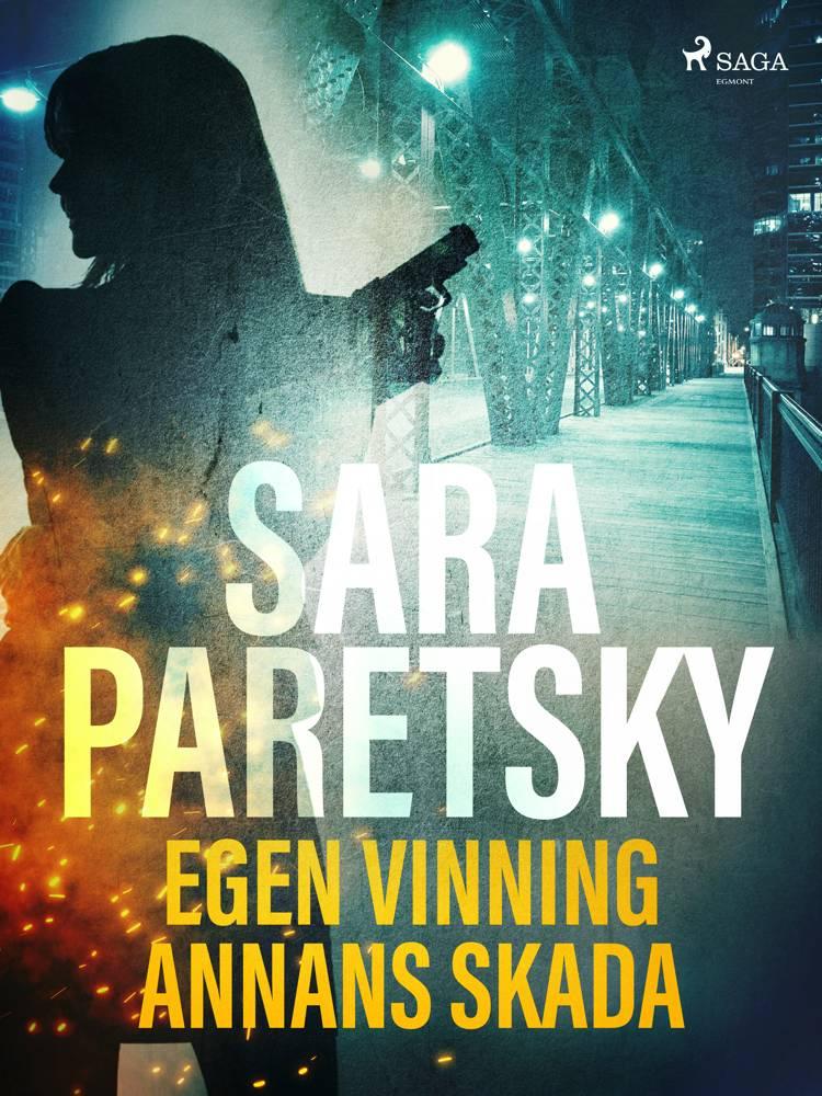 Egen vinning annans skada af Sara Paretsky