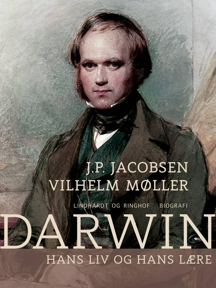Darwin. Hans liv og hans lære af J. P. Jacobsen og Vilhelm Møller