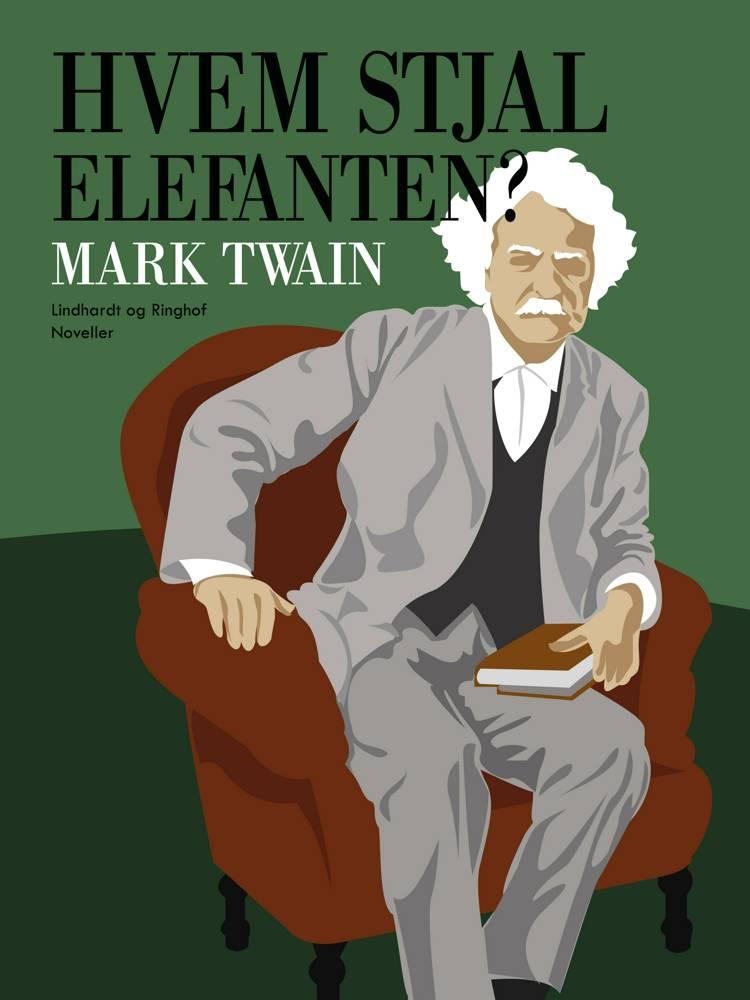 Hvem stjal elefanten? af Mark Twain