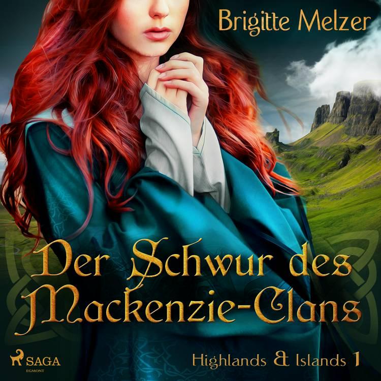 Der Schwur des Mackenzie-Clans (Highlands & Islands 1) af Brigitte Melzer