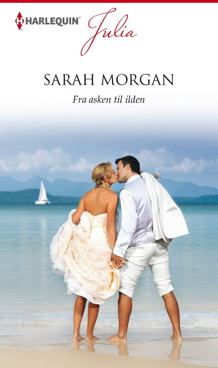 Fra asken til ilden af Sarah Morgan