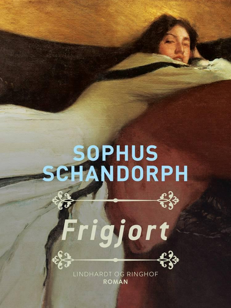 Frigjort af Sophus Schandorph
