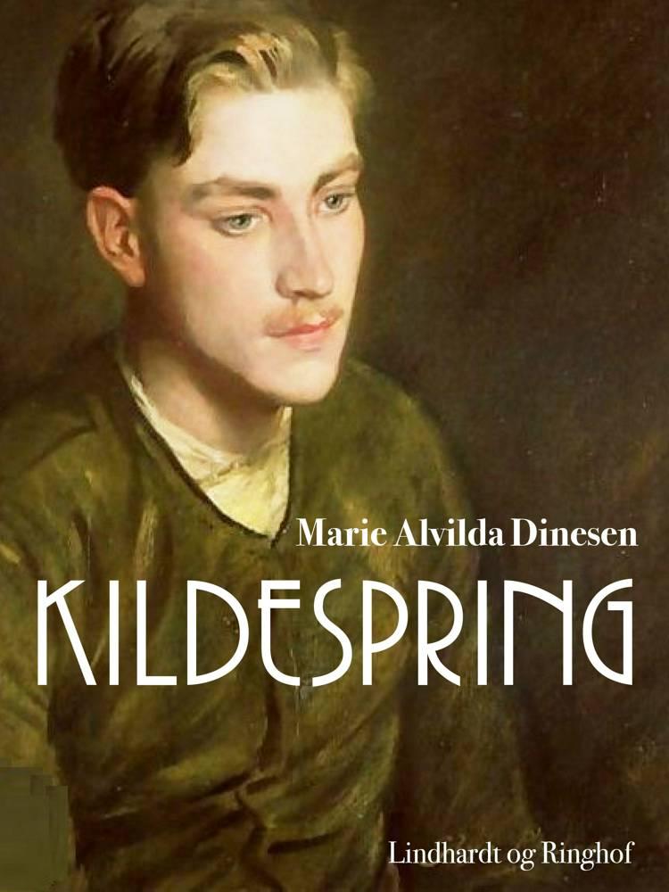 Kildespring af Marie Alvilda Dinesen