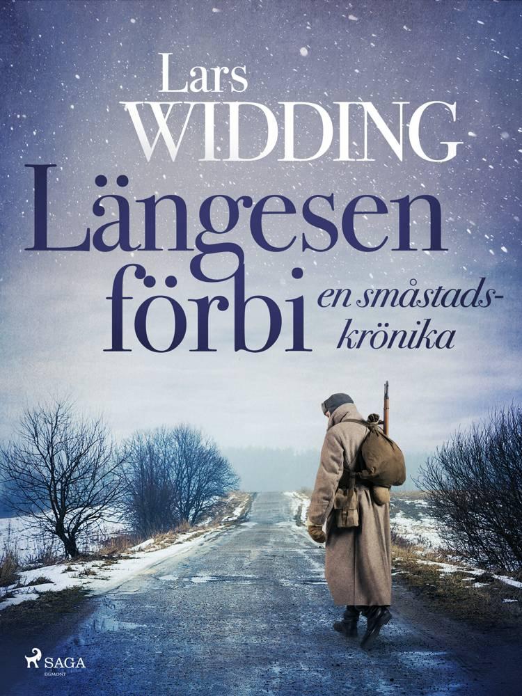 Längesen förbi: en småstadskrönika af Lars Widding