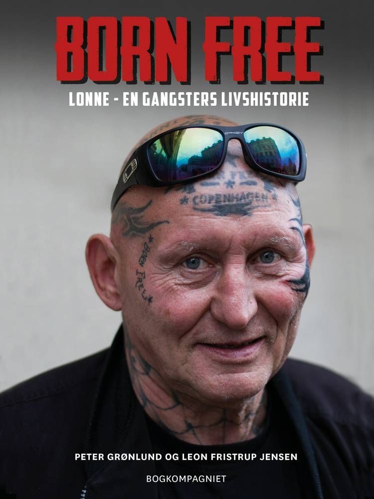 Born free. Lonne - en gangsters livshistorie af Peter Grønlund og Leon Fristrup Jensen
