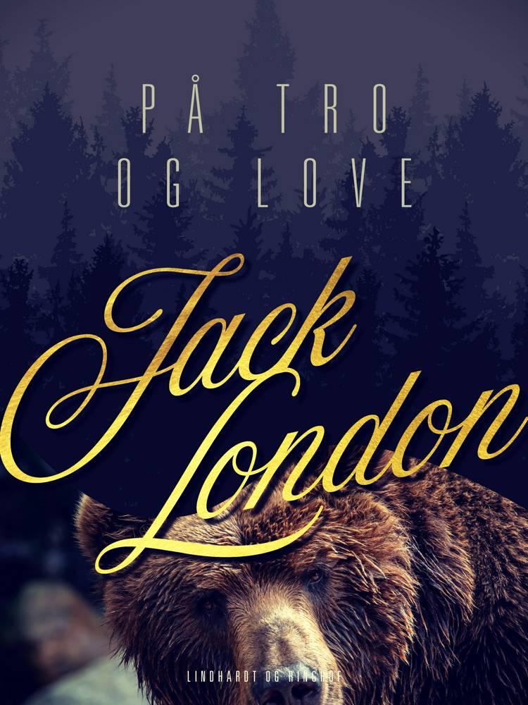På tro og love af Jack London