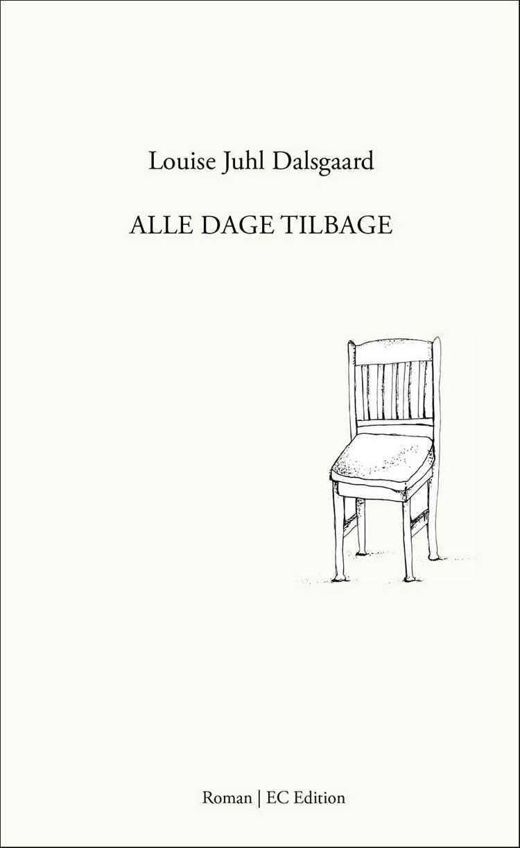 Alle dage tilbage af Louise Juhl Dalsgaard