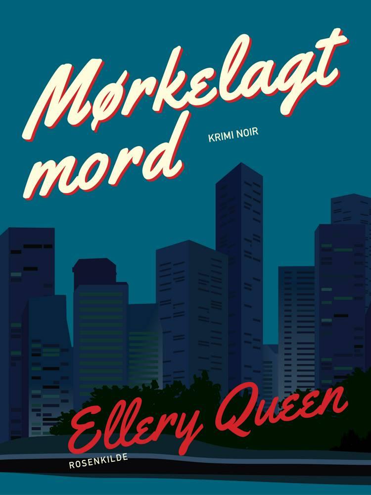 Mørkelagt mord af Ellery Queen