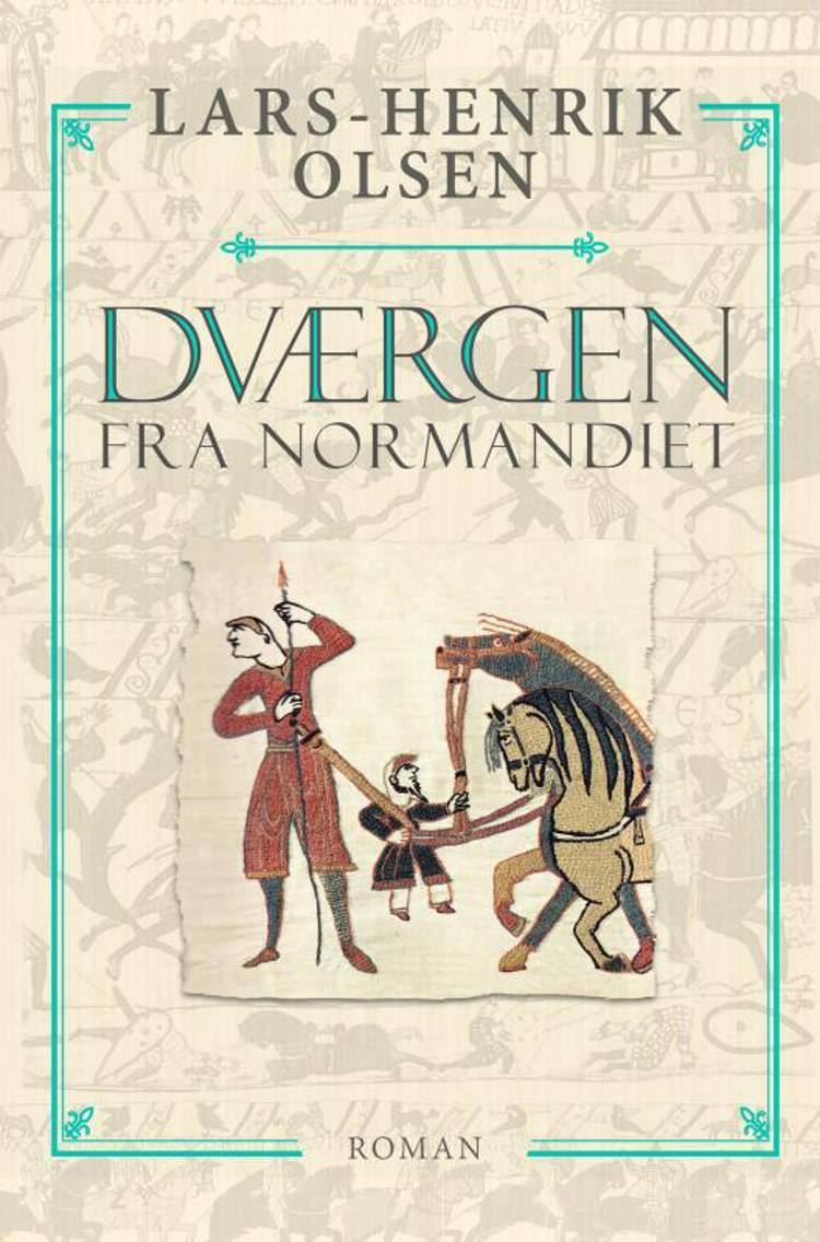 Dværgen fra Normandiet af Lars-Henrik Olsen