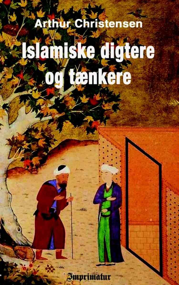 Islamiske digtere & tænkere af Arthur Christensen