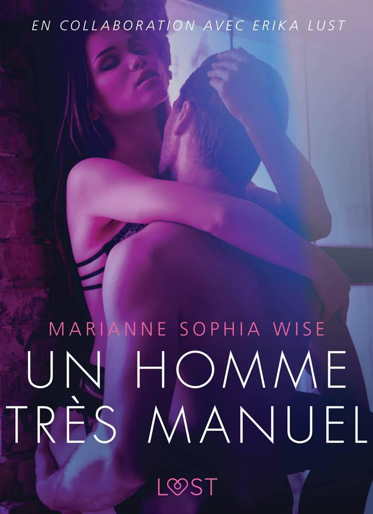 Un homme très manuel - Une nouvelle érotique af Marianne Sophia Wise