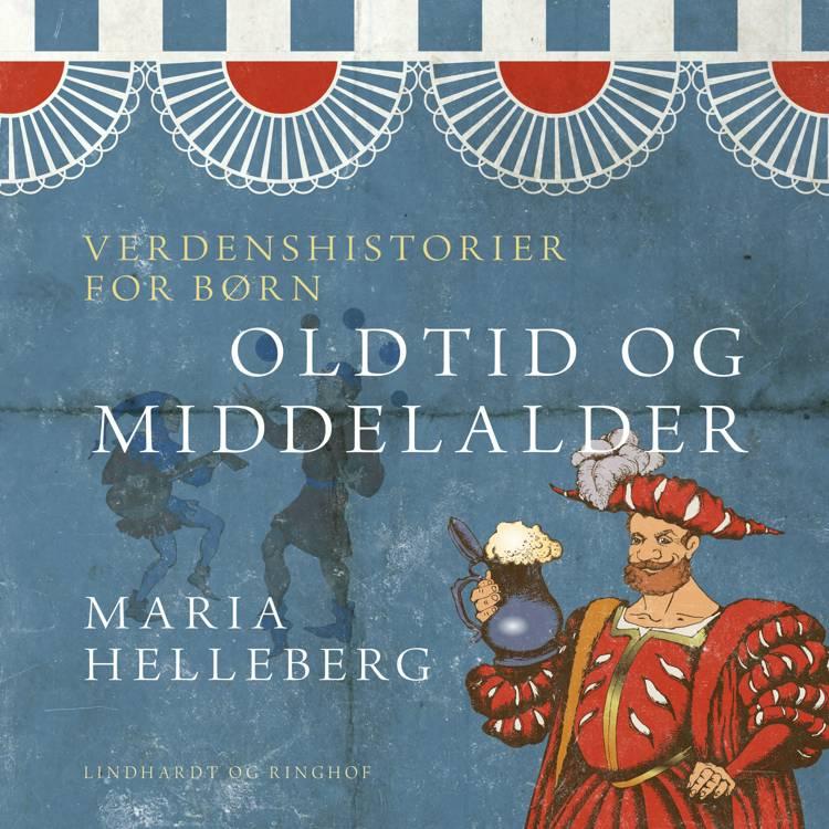 Verdenshistorier for børn - oldtid og middelalder af Maria Helleberg
