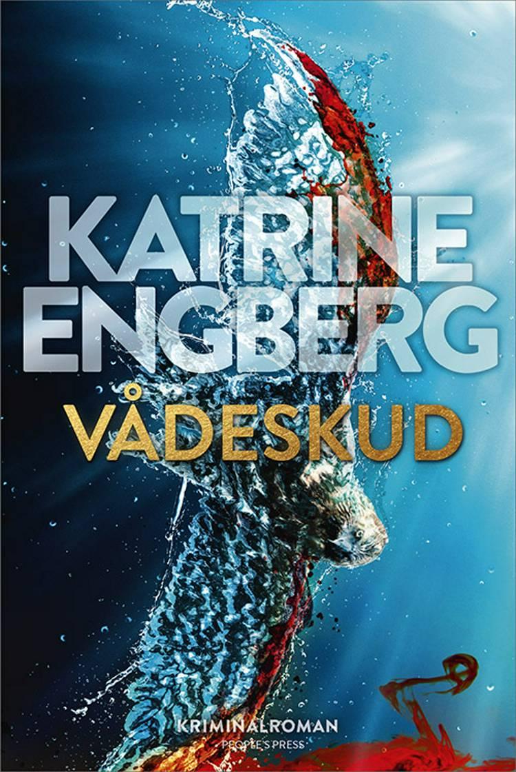 Vådeskud af Katrine Engberg