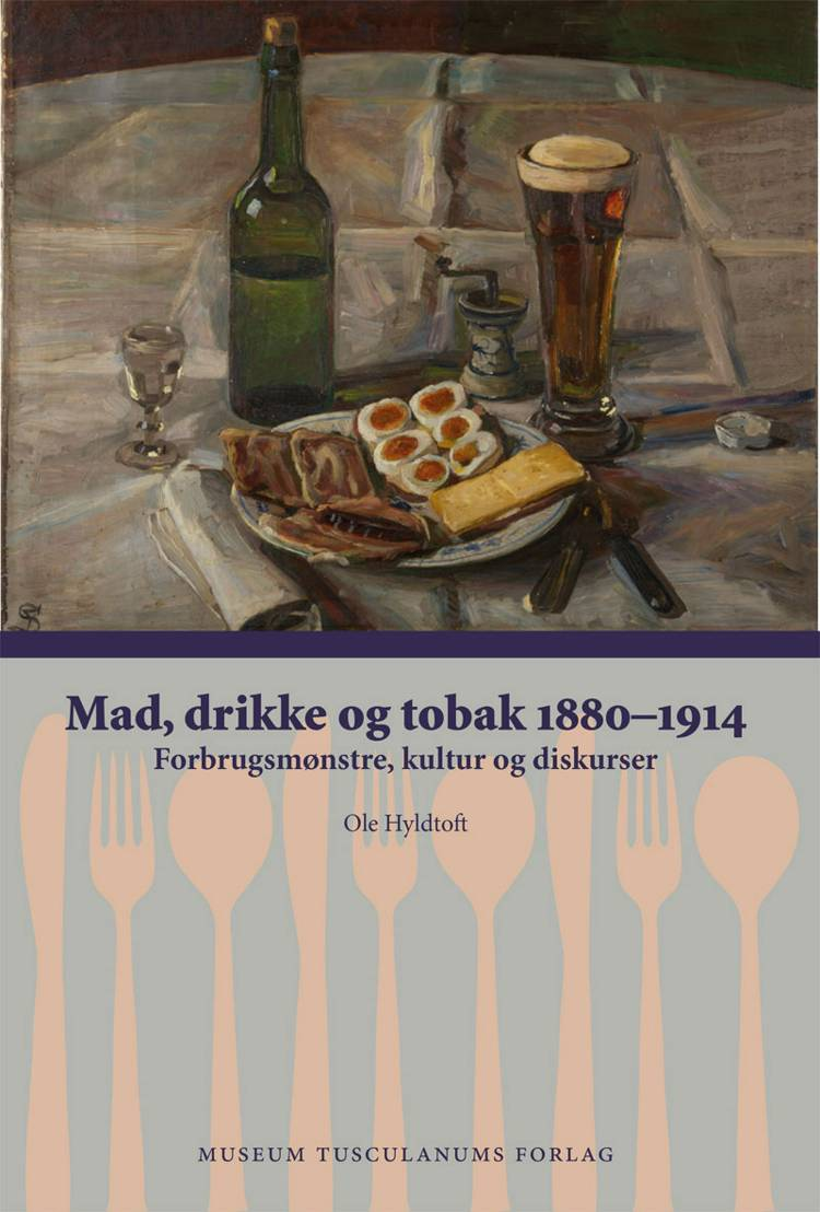 Mad, drikke og tobak 1880-1914 af Ole Hyldtoft