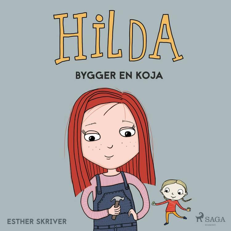 Hilda bygger en koja af Esther Skriver