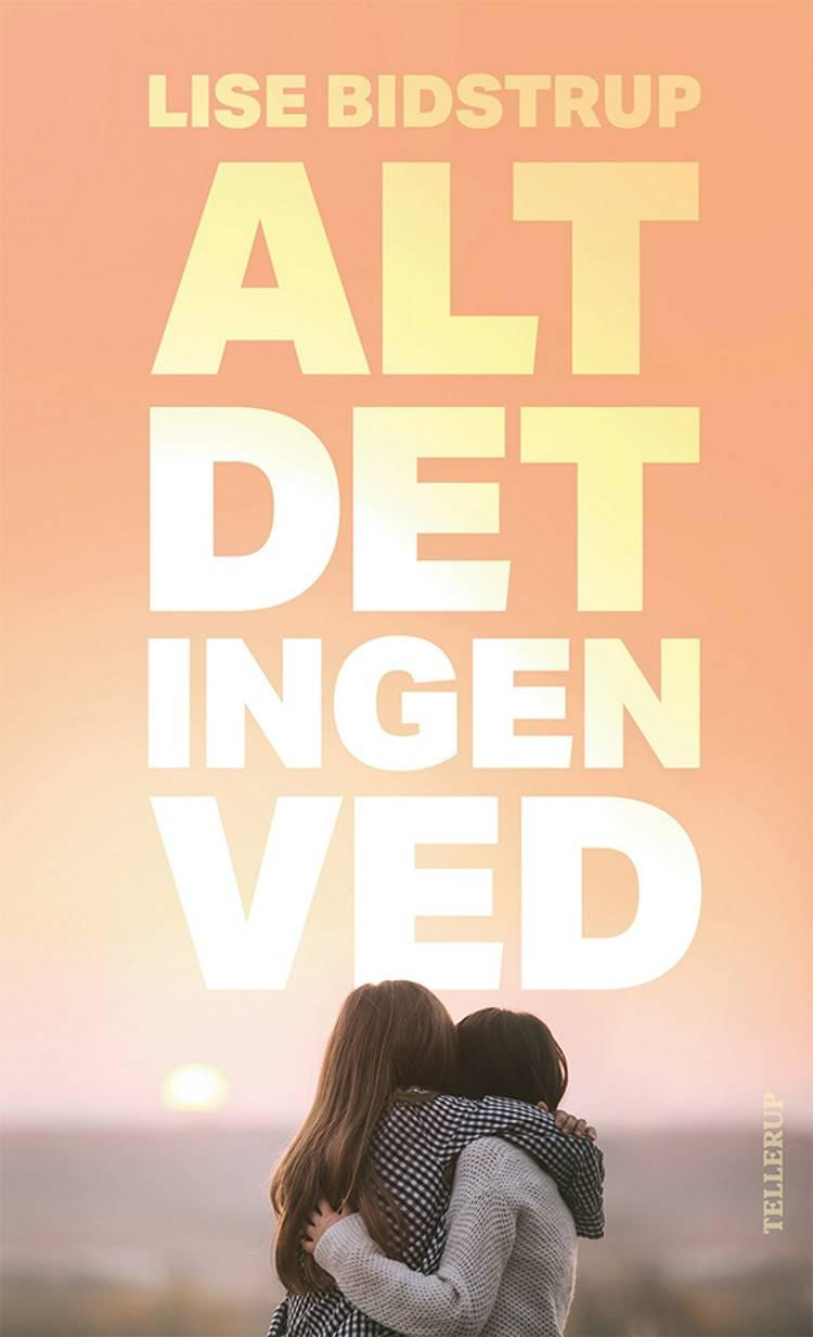 Alt det ingen ved af Lise Bidstrup