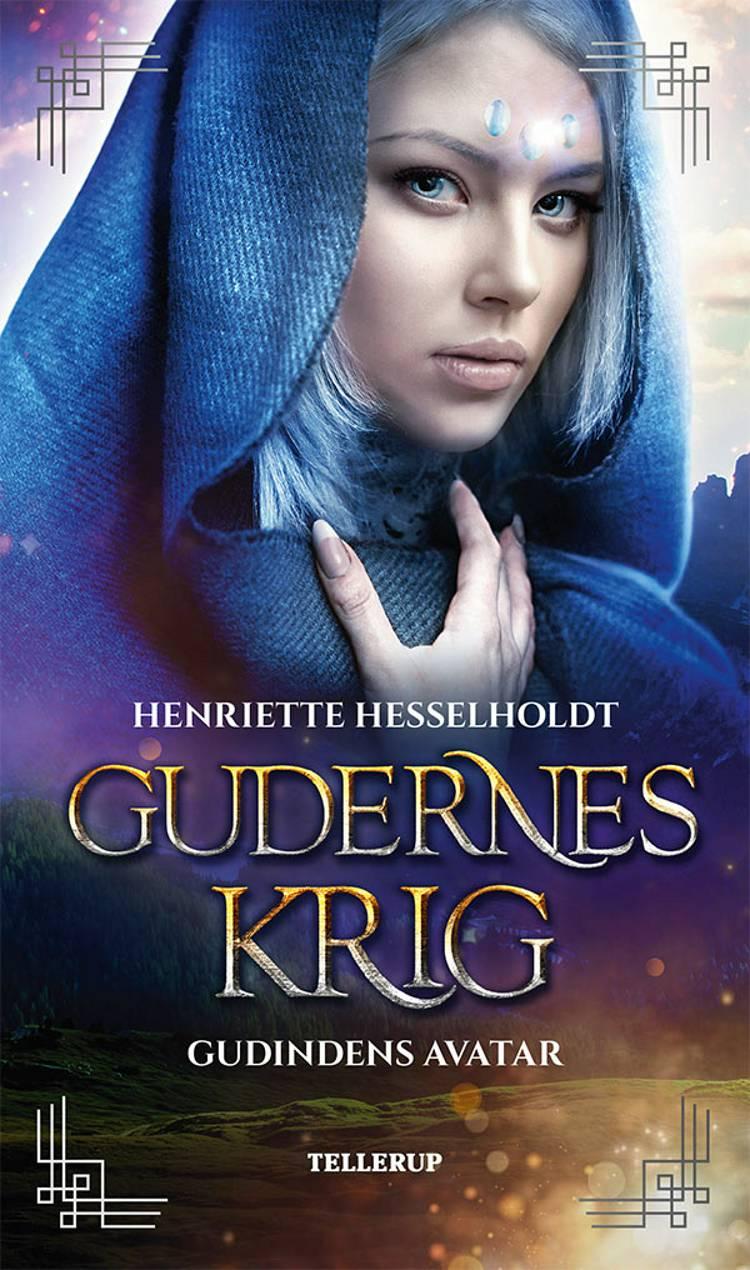 Gudernes krig #1: Gudindens avatar af Henriette Hesselholdt