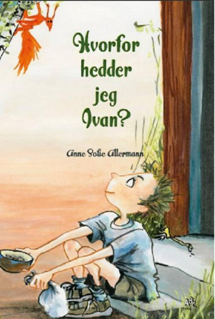 Hvorfor hedder jeg Ivan? af Anne Sofie Allermann