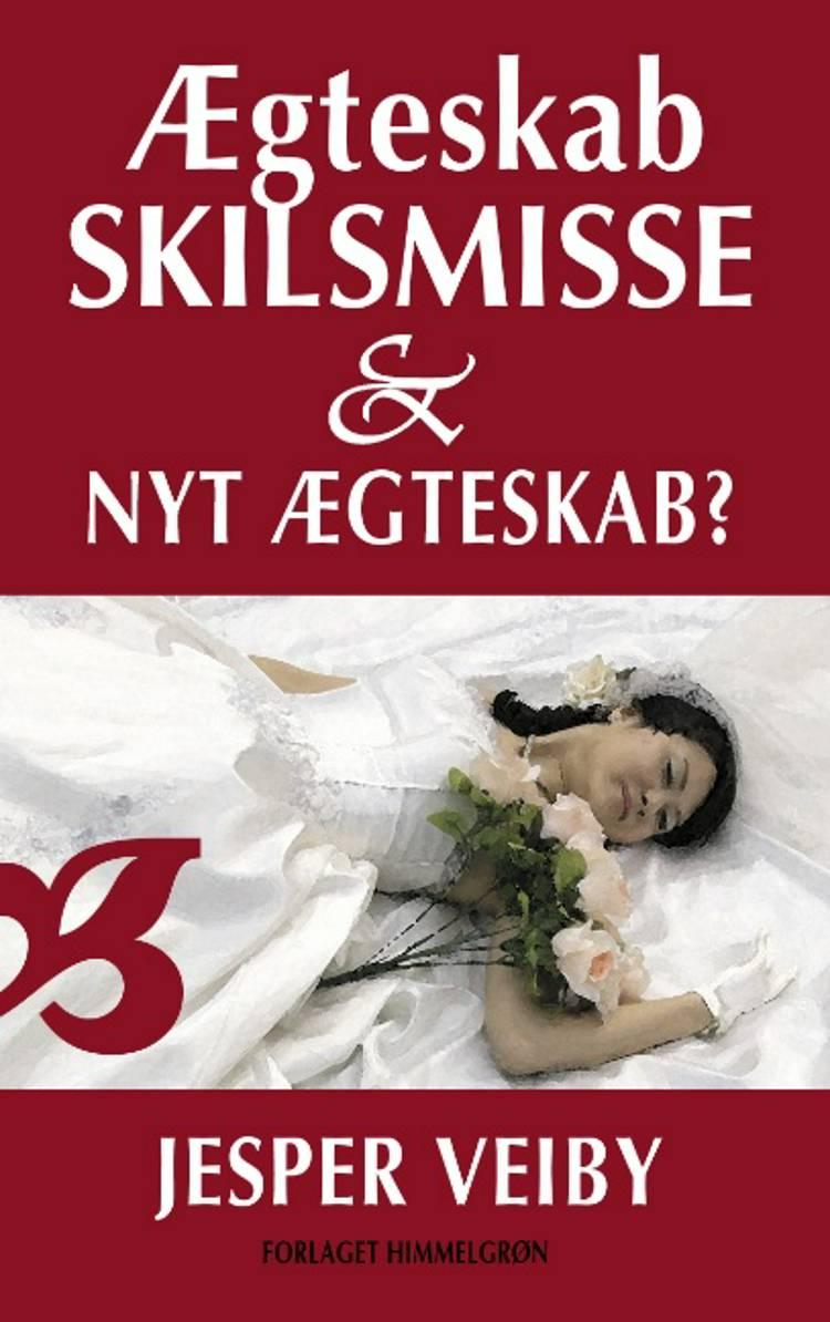 Ægteskab, Skilsmisse og Nyt Ægteskab? af Veiby Jesper