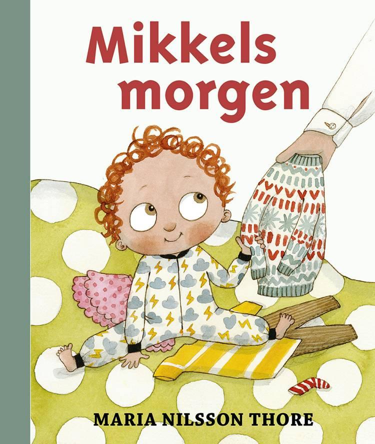Mikkels morgen af Maria Nilsson Thore