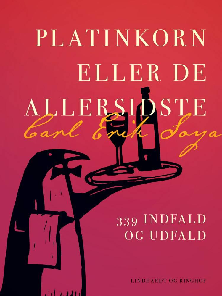 Platinkorn eller De allersidste. 339 indfald og udfald af Carl Erik Soya