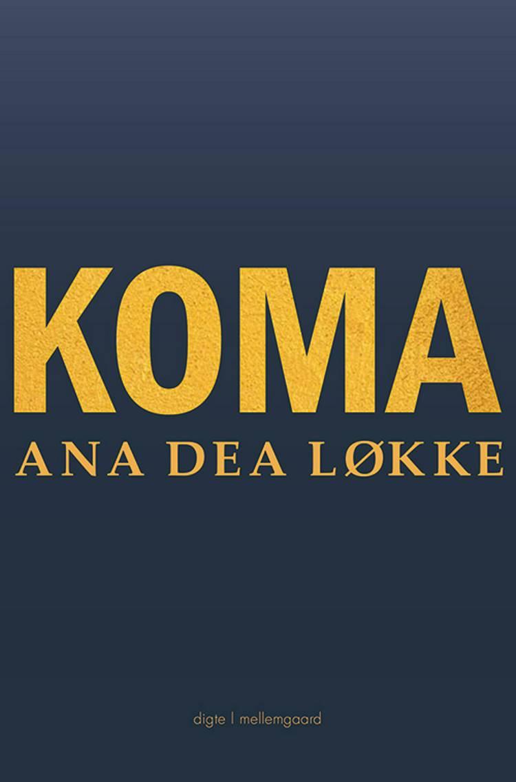 Koma af Ana Dea Løkke