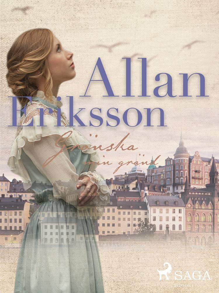 Grönska min gränd af Allan Eriksson