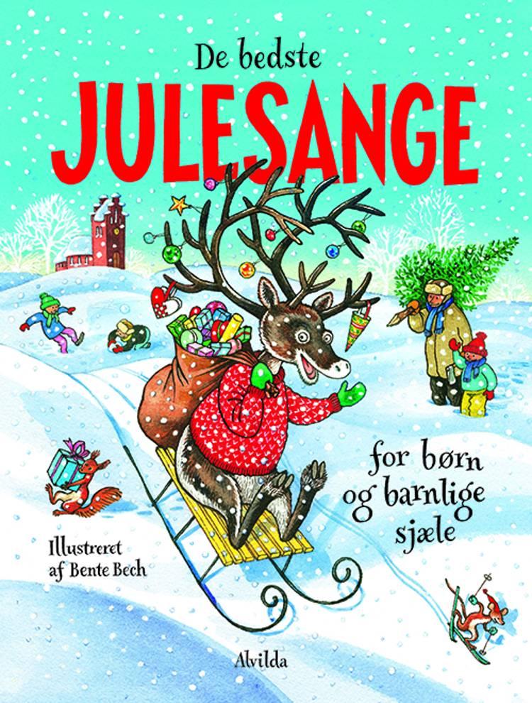 De bedste julesange for børn og barnlige sjæle af Bente Bech