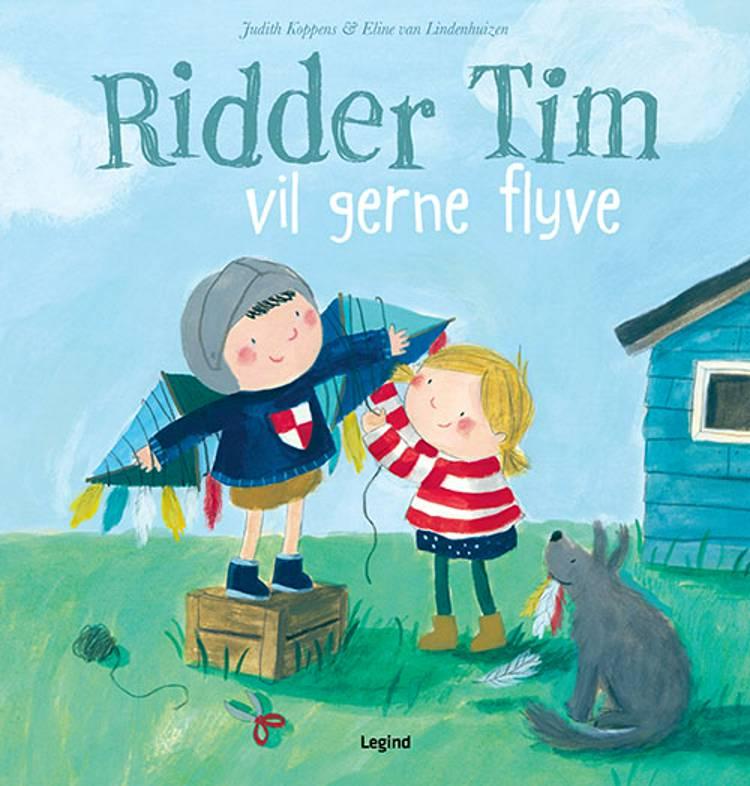 Ridder Tim vil gerne flyve af Judith Koppens