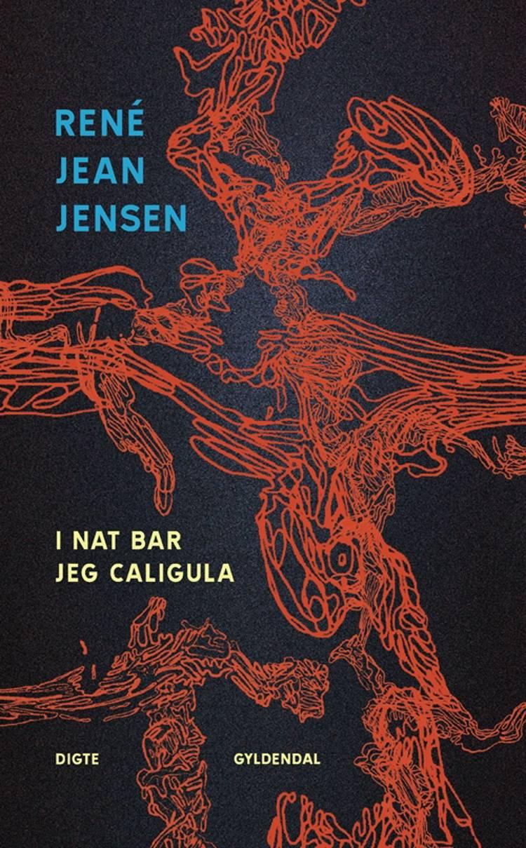 I nat bar jeg Caligula af René Jean Jensen