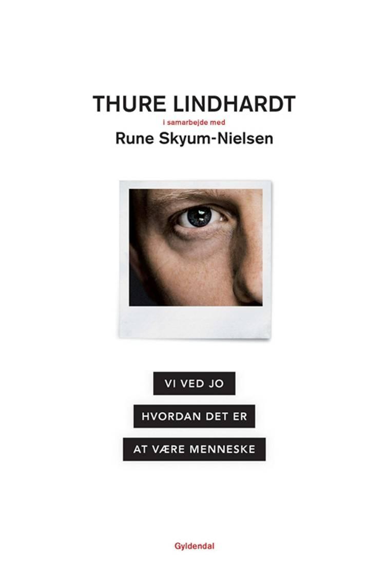 Vi ved jo hvordan det er at være menneske af Rune Skyum-Nielsen og Thure Lindhardt