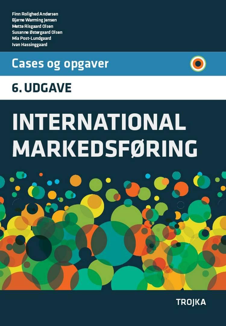 International Markedsføring, cases og opgaver af Finn Rolighed Andersen, Bjarne Warming Jensen og Mette Risgaard Olsen m.fl.