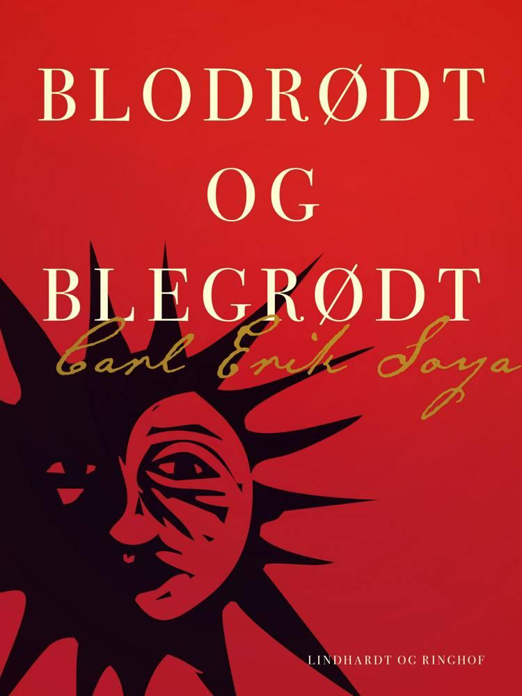 Blodrødt og blegrødt af Carl Erik Soya