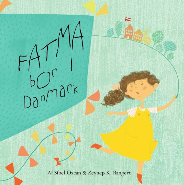 Fatma bor i Danmark af Sibel Özcan og Zeynep K. Bangert