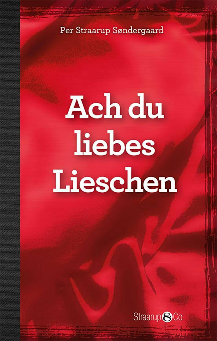 Ach du liebes Lieschen (med gloser) af Per Straarup Søndergaard