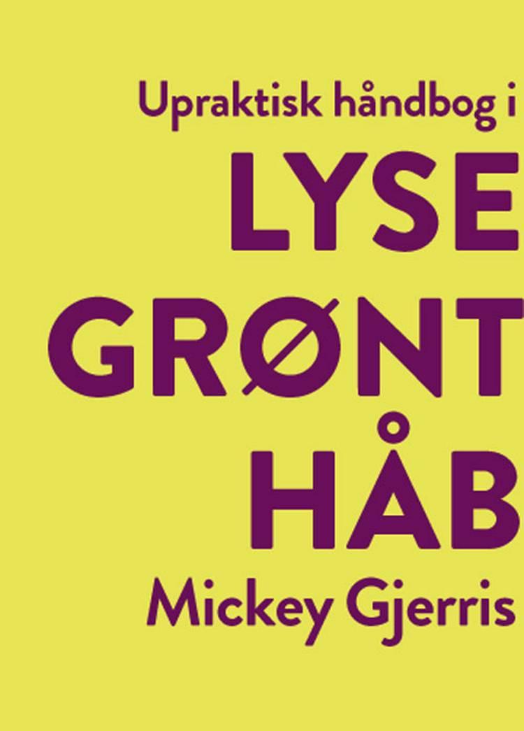 Upraktisk håndbog i lysegrønt håb af Mickey Gjerris