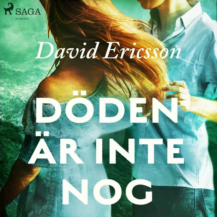 Döden är inte nog af David Ericsson