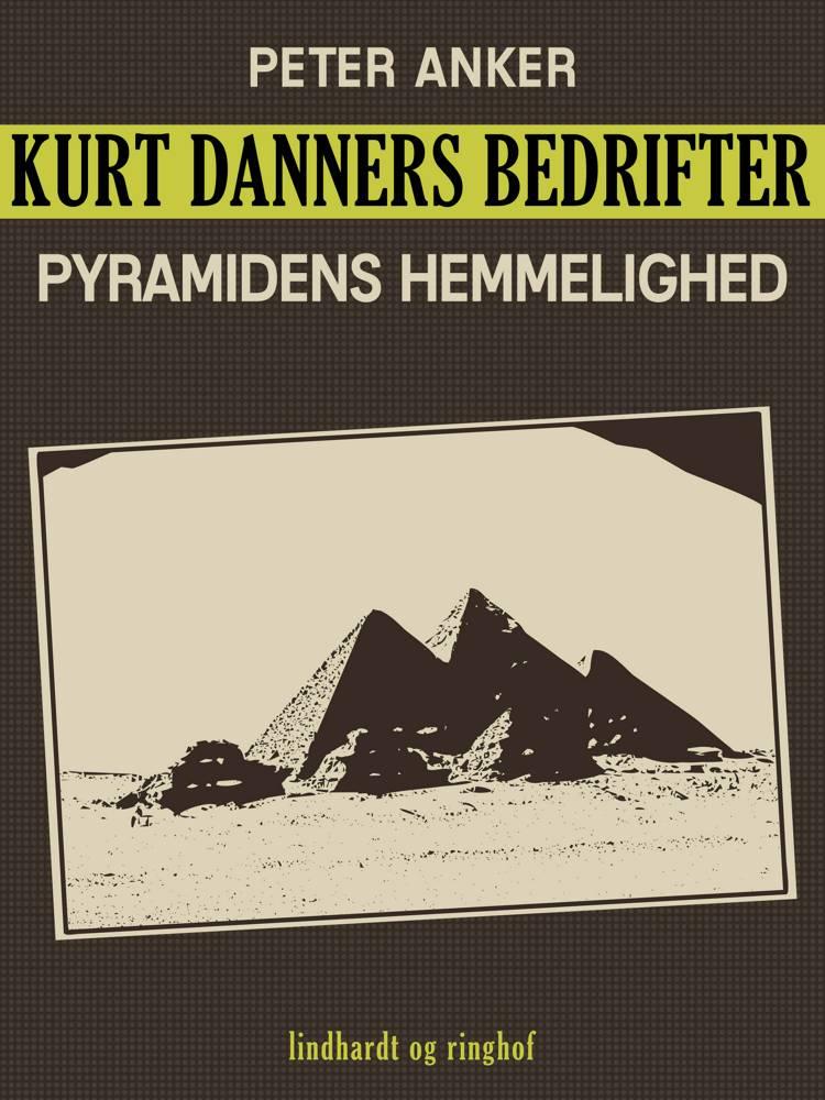 Kurt Danners bedrifter: Pyramidens hemmelighed af Peter Anker